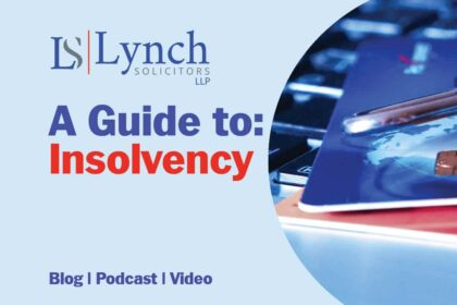 A Guide To Insolvency from Lynch Solicitors, Clonmel, Co. Tipperary, Ireland